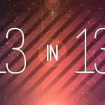 13in13